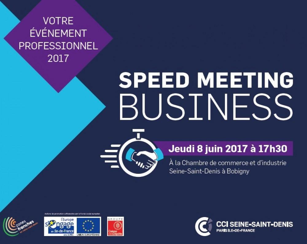 Speed Meeting Business, Jeudi 8 Juin 2017 à Partir De 17h30. Dans Les  Locaux De La CCI Seine Saint Denis ... Bonnes Idees